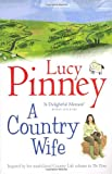 A Country Wife, Lucy Pinney, 0091891868