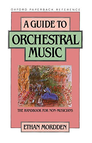 A Guide to Orchestral Music: The Handbook for Non-Musicians (Oxford Quick Reference)