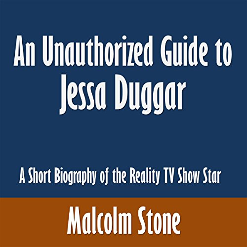 An Unauthorized Guide To Jessa Duggar  A Short Biography Of The Reality Tv Show Star
