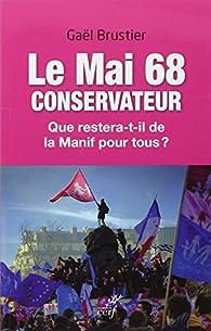 Le mai 68 conservateur. Que restera-t-il de La manif pour tous ? par Gaël Brustier