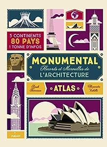 """Afficher """"Monumental - Records et merveilles de l'architecture"""""""