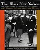 img - for The Black New Yorkers: The Schomburg Illustrated Chronology by The New York Public Library Schomburg Center for Research in Black Culture (1999-10-26) book / textbook / text book