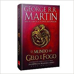 00d96850f O Mundo de Gelo e Fogo. Nova Edição Exclusiva Amazon + Genealogia das  grandes casas de Westeros - 9788544106310 - Livros na Amazon Brasil