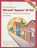 img - for Introduction to Microsoft Dynamics GP 10.0: Focus on Internal Controls (2nd Edition) book / textbook / text book