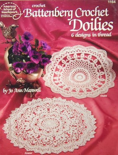 Battenberg crochet doilies: 6 designs in thread Thread Crochet Doily