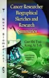 Cancer Researcher Biographical Sketches and Research Summaries, , 161942066X