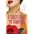 A Girl's Guide to Vampires (Dark Ones series Book 1)