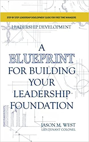 Leadership development a blueprint for building your leadership leadership development a blueprint for building your leadership foundation 1st edition malvernweather Image collections