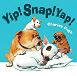 Yip! Snap! Yap!, Charles Fuge, 1402773269