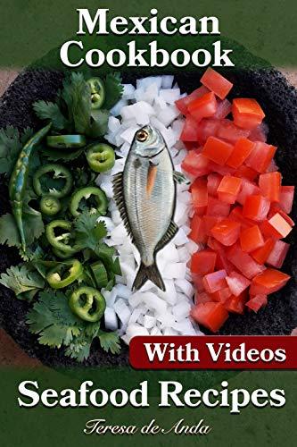 Mexican Cookbook Fish Recipes With Videos by Teresa de Anda