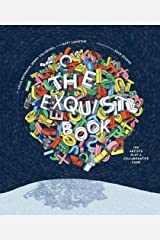 The Exquisite Book: 100 Artists Play a Collaborative Game Hardcover