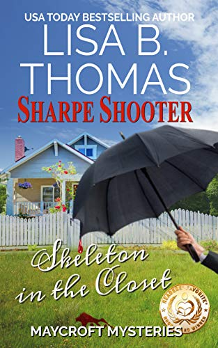 Sharpe Shooter: Skeleton in the Closet (Maycroft Mysteries Book 1)