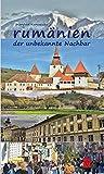 Rumänien - der unbekannte Nachbar: Ethnien - Geschichte - Hintergründe - Probleme - Zusammenhänge - Politik (Tourist in Siebenbürgen)