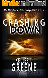 Crashing Down - A Post-Apocalyptic Novel (The Ravaged Land Series Book 3)