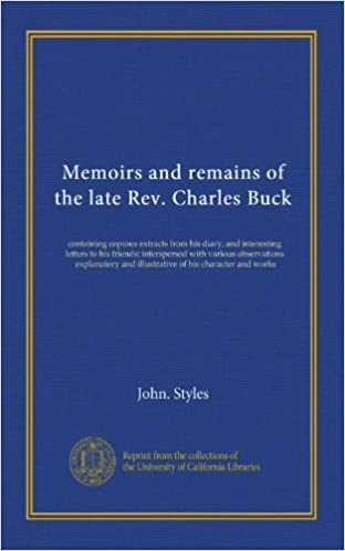 Memoirs and remains of the late Rev. Charles Buck: