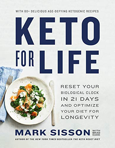 Keto for Life: Reset Your Biological Clock in 21 Days and Optimize Your Diet for Longevity by Mark Sisson, Brad Kearns