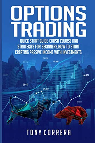 51ErzbOHanL - Options Trading: Quick Start Guide-Crash Course and  Strategies for Beginners,How to start creating passive income with Investments