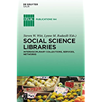 Social Science Libraries: Interdisciplinary Collections, Services, Networks (IFLA Publications) (English Edition)