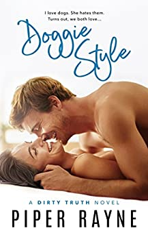 Doggie Style (Dirty Truth Book 2) by [Rayne, Piper]