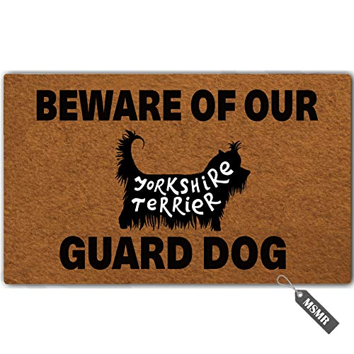 MsMr Funny Door Mat Entrance Floor Mat Beware of Our Guard Dog Yorkshire Terrier Non-Slip Doormat Welcome Mat 23.6 inch by 15.7 inch Machine Washable Non-Woven Fabric