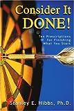 Consider It Done!, Stanley Hibbs, 0595328229
