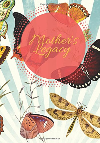 Mother's Legacy: Butterfly Cover | Preserve Memoirs With Our Beautiful Book | Journal, Keepsake To Fill In | Perfect For Mother's Day Gifts, Mom, Mum ... Paperback Book (Parents Gifts) (Volume 8) - Butterfly Kisses Gift