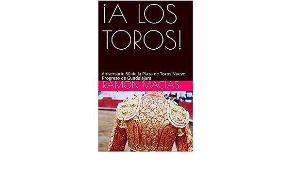 A LOS TOROS!: Aniversario 50 de la Plaza de Toros Nuevo ...