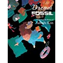 Dream Fossil: The Complete Stories of Satoshi Kon
