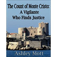 The Count of Monte Cristo: A Vigilante Who Finds Justice