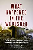 img - for What Happened in the Woodshed: The Secret Lives of Battered Children and a New Profession to Protect Them book / textbook / text book