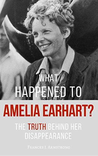 51Es1DcQkmL - What Happened To AMELIA EARHART?: The Truth Behind Her Disappearance