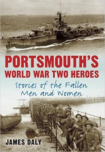 Portsmouths World War One Heroes: Stories of the Fallen Men and Women (World War Heroes)