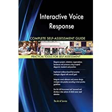 Interactive Voice Response All-Inclusive Self-Assessment - More than 620 Success Criteria, Instant Visual Insights, All-Inclusive Spreadsheet Dashboard, Auto-Prioritized for Quick Results