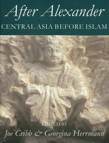 After Alexander: Central Asia before Islam (Proceedings of the British Academy) ()