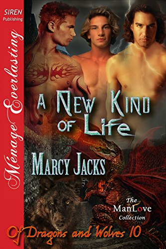 A New Kind of Life [Of Dragons and - Marcy Jacks Of Dragons And Wolves