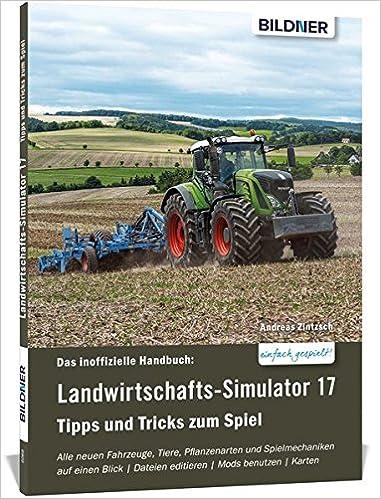 Landwirtschaftssimulator 2017 Alle Tipps Und Tricks Zum Spiel