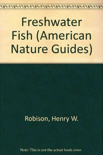 Freshwater Fish (American Nature Guides)
