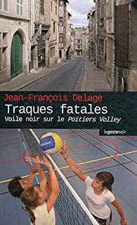 Traques fatales, voile noir sur le Poitiers Volley par Jean-francois Delage