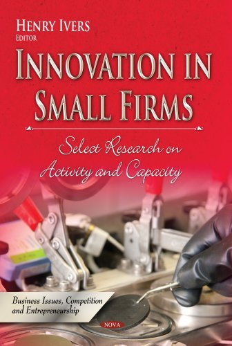 Innovation in Small Firms: Select Research on Activity and Capacity (Business Issues, Competition and Entrepreneurship) (2013-09-03) pdf epub