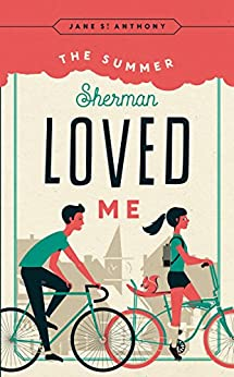 The Summer Sherman Loved Me (Fesler-Lampert Minnesota Heritage) by [St. Anthony, Jane]