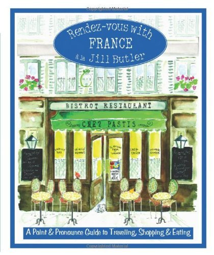 Rendez vous with France A Point and Pronounce Guide to Traveling, Shopping, and Eating by Butler, Jill [Globe Pequot,2002] (Paperback)