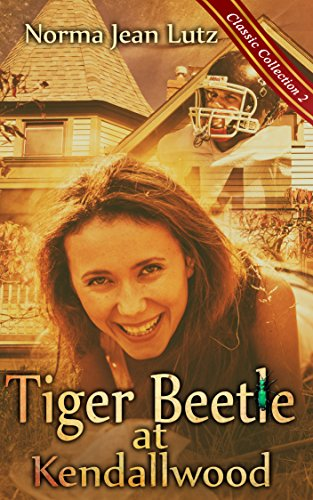 Tiger Beetle at Kendallwood (a sweet teen romance) (Norma Jean Lutz Classic Collection Book 2)