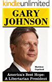 Gary Johnson: The Case for a Libertarian President