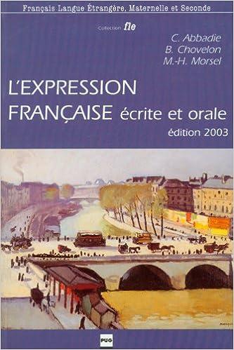 L Expression Francaise Ecrite Et Orale French Edition C