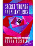 Secret Wounds and Silent Cries, Dewey M. Bertolini, 1564761169
