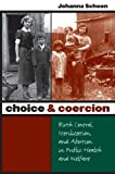 Choice and Coercion: Birth Control, Sterilization, and Abortion in Public Health and Welfare (Gender and American Culture)