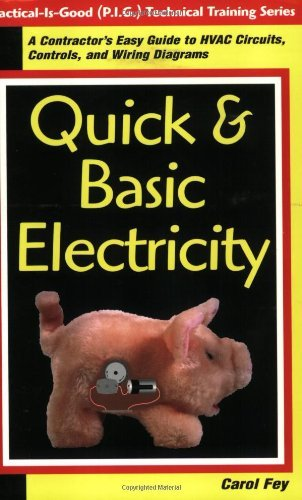 By Carol Fey Quick & Basic Electricity : A Contractor's Easy Guide to HVAC Circuits, Controls, and Wiring Diagram [Paperback]