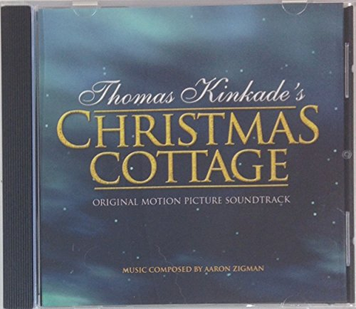 Thomas Kinkade's Christmas Cottage: Original Motion Picture Soundtrack