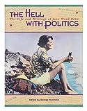 The Hell with Politics, Jane W. Reno, 1561450928