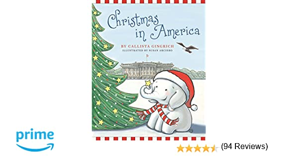Christmas in America (Ellis the Elephant): Callista Gingrich ...